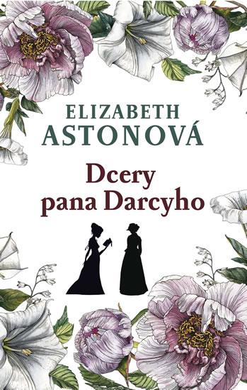 Dcery pana Darcyho - Astonová Elizabeth