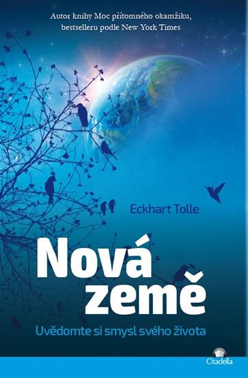 Nová Země - Uvědomte si smysl svého života - Tolle Eckhart