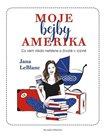 Moje bejby Amerika - Co vám nikdo neřekne o životě v cizině