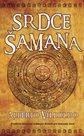 Srdce šamana - Pradávná moudrost andských léčitelů pro současný život
