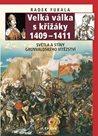 Velká válka s křižáky 1409-1411 - Světla a stíny grunvaldského vítězství
