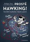 Prostě Hawking! - Geniální myšlenky vtipně a jasně