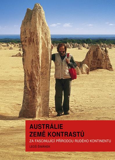 Austrálie země kontrastů - Za fascinující přírodou Rudého kontinentu - Šimánek Leoš
