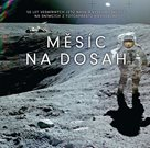 Měsíc na dosah - 50 let vesmírných letů NASA a výzkumu Měsíce na snímcích z fotoaparátů Hasselblad