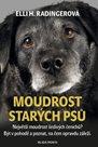 Moudrost starých psů - Největší moudrost šedivých čenichů? Být v pohodě a poznat, na čem opravdu zál