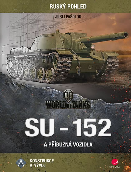SU-152 a příbuzná vozidla - Konstrukce a vývoj - Pašolok Jurij
