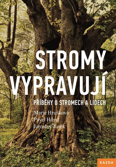Stromy vypravují - Příběhy o stromech a lidech - Hrušková Marie