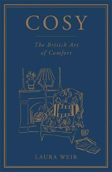 Cosy : The British Art of Comfort - Weir Laura