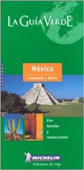 Mexico Guatemala Belice: Michelin LA GUIA VERDE - Neil Ray