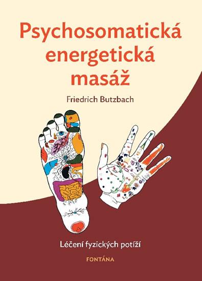 Psychosomatická energetická masáž - Léčení fyzických potíží - Butzbach Friedrich