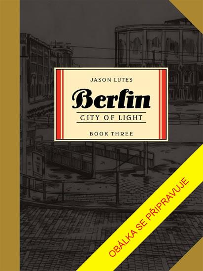 Berlín 3 - Město světla - Lutes Jason