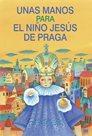 Unas manos para el nino Jesús de Praga: Ruce pro Pražské Jezulátko (španělsky)