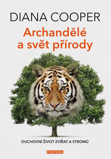 Archandělé a svět přírody - Duchovní život zvířat a stromů - Cooper Diana