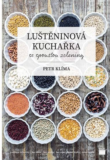Luštěninová kuchařka se spoustou zeleniny - Klíma Petr