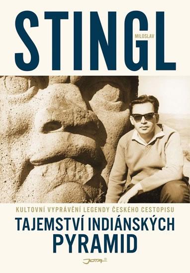 Tajemství indiánských pyramid - Stingl Miloslav
