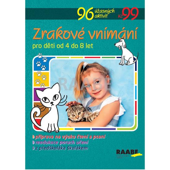 Zrakové vnímání - 96 úžasných aktivit k rozvoji pozornosti dětí od 4 do 8 let - neuveden