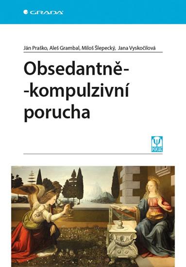 Obsedantně-kompulzivní porucha - Praško Ján, Vyskočilová Jana,