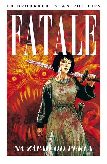 Fatale 3 - Na západ od pekla - Brubaker Ed, Phillips Sean,