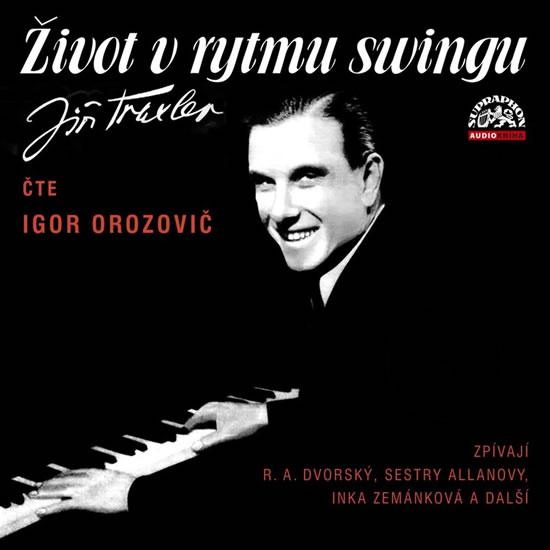 Život v rytmu swingu - 2 CD (Čte Igor Orozovič) - Traxler Jiří