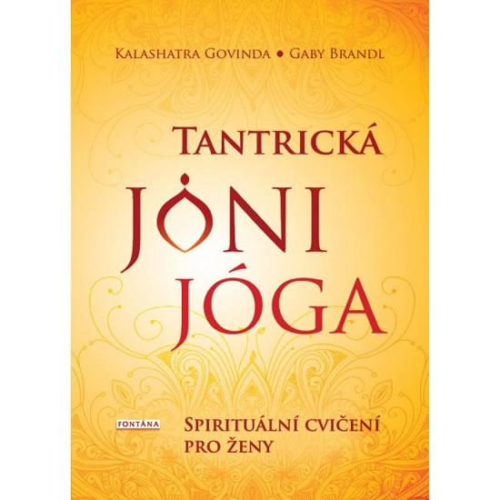 Tantrická jóny jóga - Spirituální cvičení pro ženy - Govinda Kalashatra