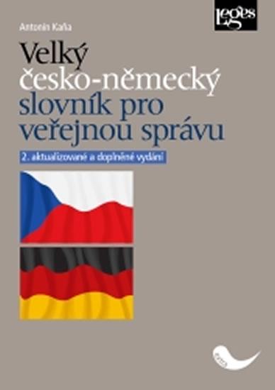 Velký česko-německý slovník pro veřejnou správu - Kaňa Antonín