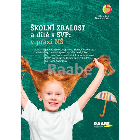 Školní zralost a dítě s SVP: v praxi mateřské školy - Boháčová Jana, Hulínová-Mihalcová Ilona,