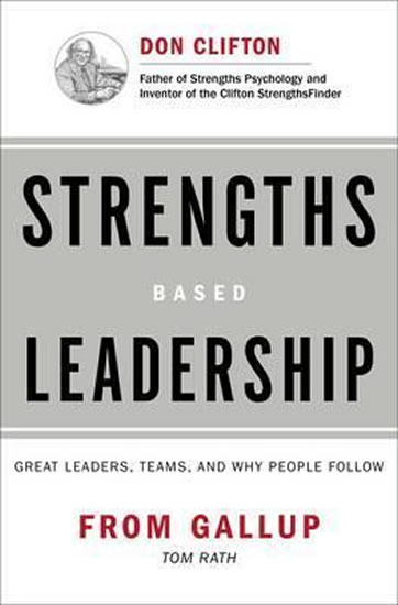 Strengths Based Leadership : Great Leaders, Teams, and Why People Follow - Rath Tom