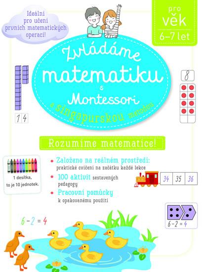 Zvládáme matematiku s Montessori a singapurskou metodou 6-7 let - Urvoy Delphine