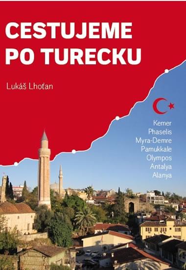 Cestujeme po Turecku - Kemer, Phaselis, Myra-Demre, Pamukkale, Olympos, Antalya, Alanya - Lhoťan Lukáš
