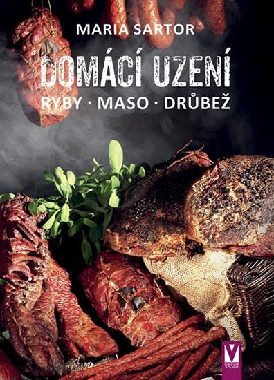 Domácí uzení - Ryby, maso, drůbež - Sartor Maria
