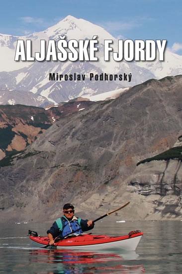 Aljašské fjordy - Podhorský Miroslav