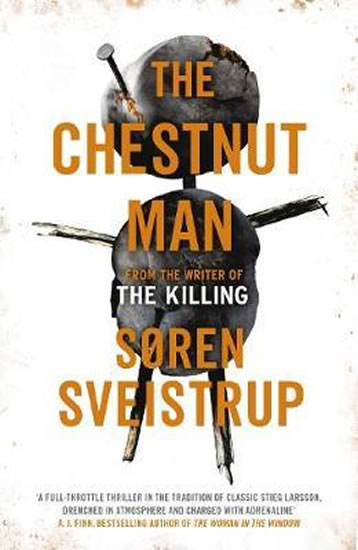 The Chestnut Man : The gripping debut novel from the writer of The Killing - Sveistrup Soren