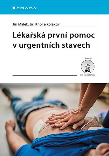 Lékařská první pomoc v urgentních stavech - Málek Jiří, Knor Jiří,