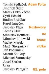 Rozhovory na hraně zítřka: Tomáš Sedláček, Jindřich Šídlo, Marek Orko Vácha, Tomáš Klus, Cyril Hösch