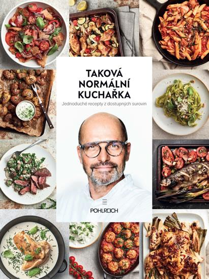 Taková normální kuchařka - Pohlreich Zdeněk