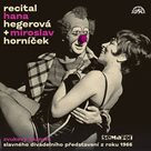 Recital 1966 - Hana Hegerová & M. Horníček -2CD