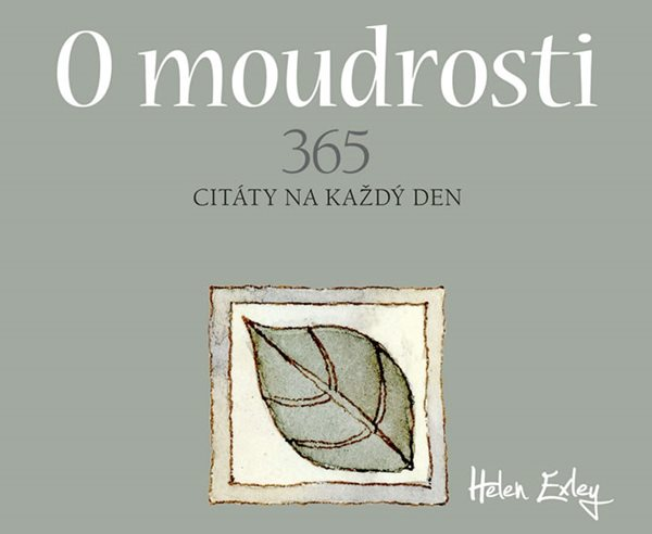 O moudrosti 365 - Citát na každý den - Exleyová Helen