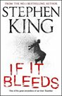 If It Bleeds : four irresistible new stories from the master, including the standalone sequel to THE