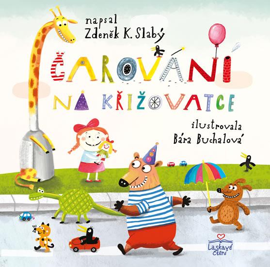 Čarování na křižovatce - Slabý Zdeněk K.
