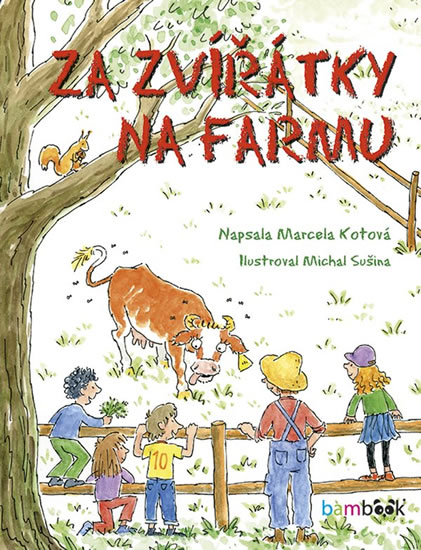 Za zvířátky na farmu - Kotová Marcela