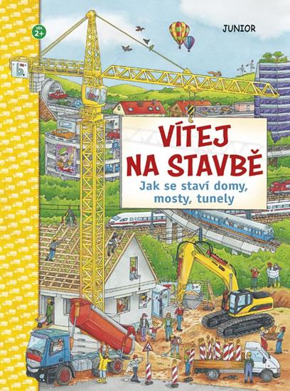 Vítej na stavbě - Jak se staví domy, mosty, tunely - neuveden