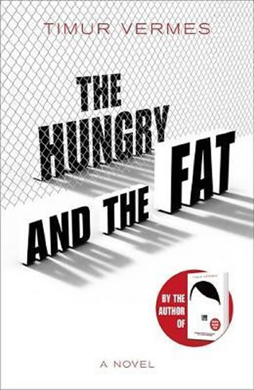 The Hungry and the Fat - Vermes Timur