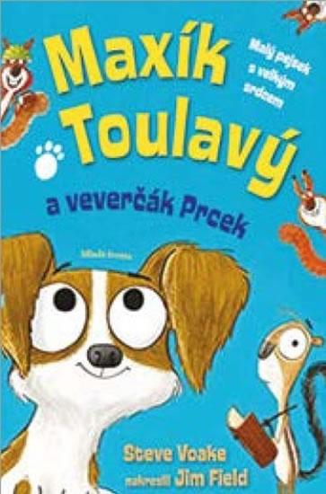 Maxík Toulavý a veverčák Prcek - Voake Steve
