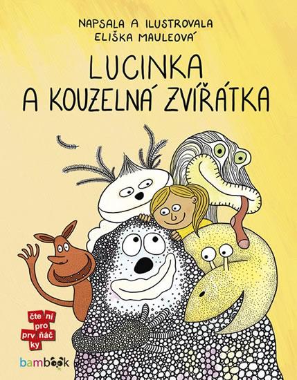 Lucinka a kouzelná zvířátka - Mauleová Eliška