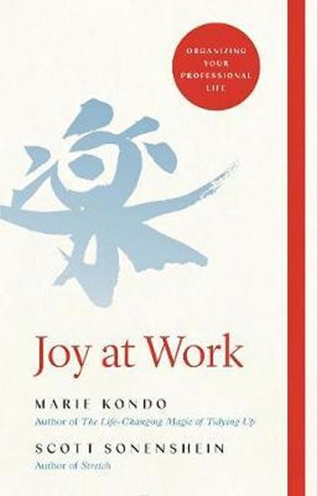 Joy at Work : Organizing Your Professional Life - Kondo Marie, Sonenshein Scott