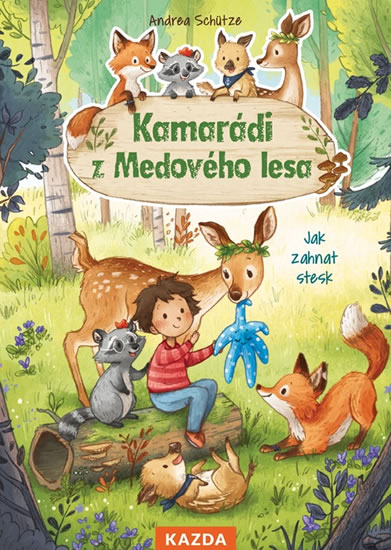 Kamarádi z Medového lesa - Jak zahnat stesk - Schütze Andrea