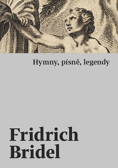 Hymny, písně, legendy - Bridel Fridrich