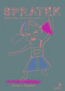 Spratek - Příběh dítěte, které nikdo nemiloval - Hayden Torey L.