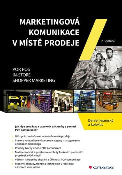 Marketingová komunikace v místě prodeje - POP, POS, In-store, Shopper Marketing - Jesenský Daniel