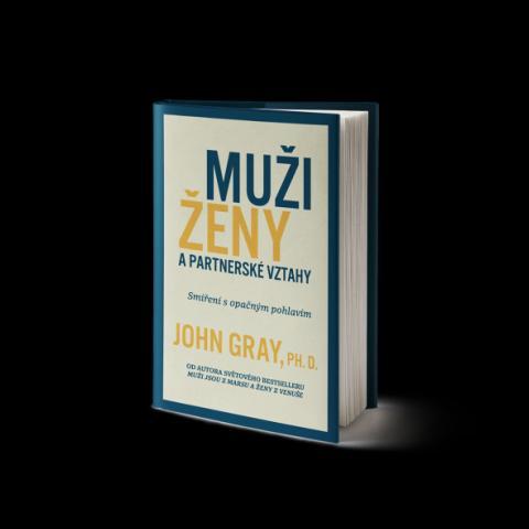 Muži, ženy a partnerské vztahy - Gray John